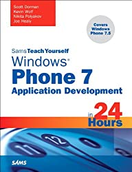 Sams Teach Yourself Windows Phone 7 Application Development in 24 Hours (Sams Teach Yourself -- Hours)