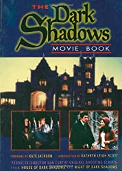 Dark Shadows Movie Book: House of Dark Shadows and Night of Dark Shadows by Kathryn Leigh Scott (1998-07-02)
