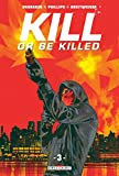 "Afficher ""Kill or be killed - série complète n° 3 Kill or be killed"""