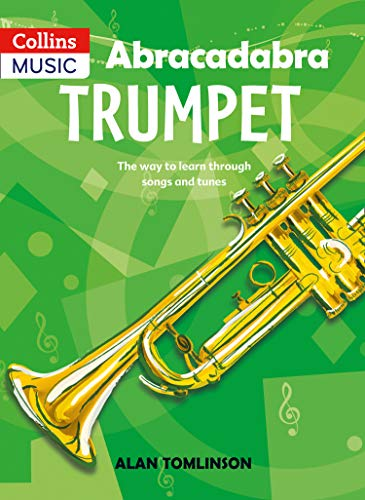 Abracadabra Brass - Abracadabra Trumpet (Pupil's Book): The way to learn through songs and tunes