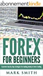 Forex: Beginners Guide - Proven Steps...