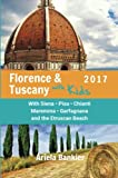 Florence & Tuscany with Kids 2017: Florence and Tuscany Travel Guide 2017