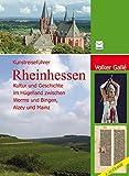 Kunstreiseführer Rheinhessen. Kultur und Geschichte im Hügelland zwischen Worms und Bingen, Mainz und Alzey