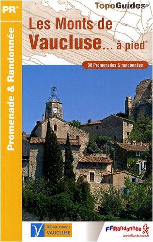 Les Monts de Vaucluse à pied : 38 promenades et randonnées