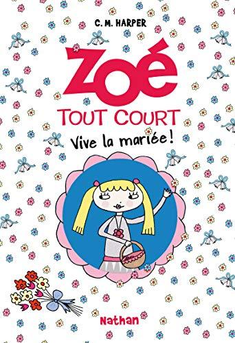 Zoé tout court - Vive la mariée ! (7)