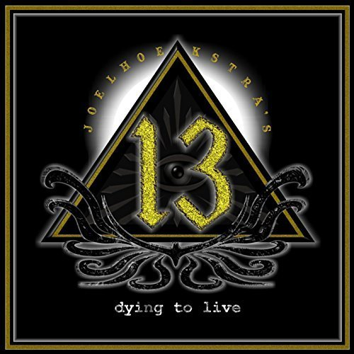 Dying To Live by Joel Hoekstra's 13 (2015-05-04)