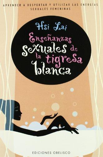 Enseñanzas Sexuales De La Tigresa Blanca