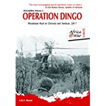 Operation Dingo: Rhodesian Raid on Chimoio and Tembué 1977 (Africa @ War Series)