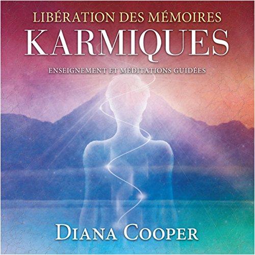 Libération des mémoires karmiques : Enseignement et méditations guidées