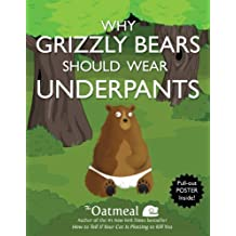 Why Grizzly Bears Should Wear Underpants by The Oatmeal, Inman, Matthew (2013) Paperback