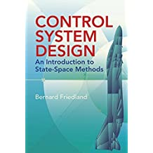 Control System Design: An Introduction to State-Space Methods (Dover Books on Electrical Engineering) by Bernard Friedland (2005-03-24)