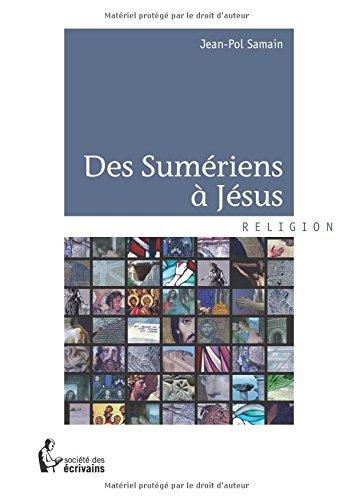 DES SUMERIENS A JESUS par Jean-Pol Samain