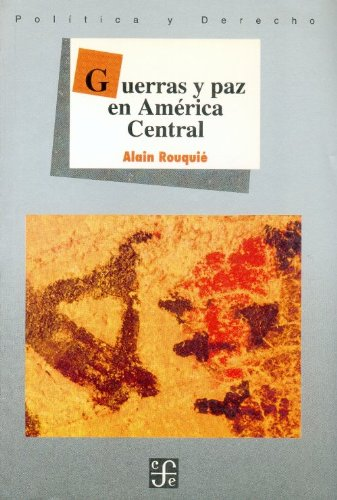 Guerras y Paz En America Central (Obras De Politica Y Derecho)