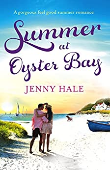 Summer at Oyster Bay: A gorgeous feel good summer romance by [Hale, Jenny]