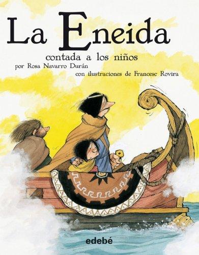 La Eneida contada a los niños (versión escolar en rústica) (Biblioteca Escolar Clásicos contados a los niños) por Rosa Navarro Durán
