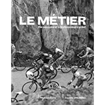 Le Metier: The Seasons of a Professional Cyclist