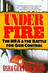 Under Fire: The Nra and the Battle for Gun Control by Osha Gray Davidson (1994-04-30)