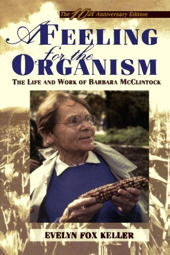 A Feeling for the Organism, 10th Aniversary Edition: The Life and Work of Barbara McClintock por Evelyn Fox Keller