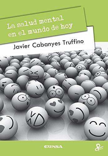 La salud mental en el mundo de hoy (Colección filosófica nº 152) por Javier Cabanyes Truffino