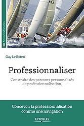 Professionnaliser: Construire des parcours personnalisés de professionnalisation.