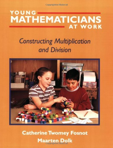Young Mathematicians at Work: Constructing Multiplication and Division v. 2 by Catherine Twomey Fosnot (2001-09-10)