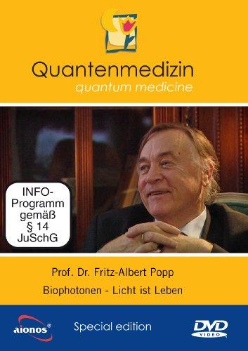 Licht ist Leben - Prof. Dr. Fritz-Albert Popp - Biophotonen - Was ist Licht? Was bewirkt Licht? - Steuerung der Lebensprozesse - Möglichkeiten der Biophotonen-Analytik - Quantenmedizin -