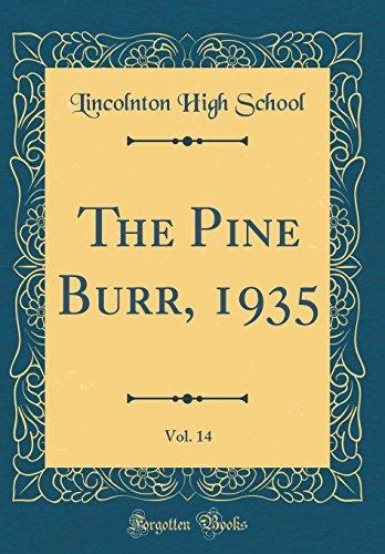 The Pine Burr, 1935, Vol. 14 (Classic Reprint) - 14 Burr
