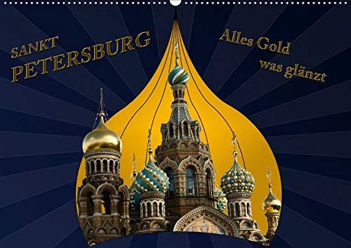 St. Petersburg - Alles Gold was glänzt (Wandkalender 2020 DIN A2 quer): Prunk und Pracht der Zaren in St. Petersburg (Monatskalender, 14 Seiten ) (CALVENDO Orte) -