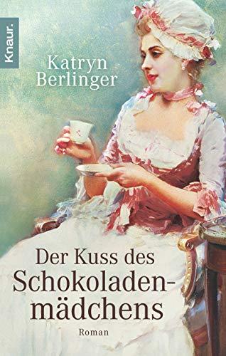 Buchseite und Rezensionen zu 'Der Kuss des Schokoladenmädchens' von Katryn Berlinger
