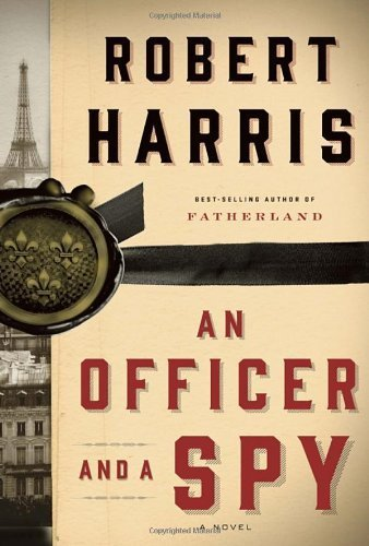 An Officer and a Spy: A novel by Harris, Robert (2014) Hardcover