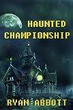 Haunted Championship