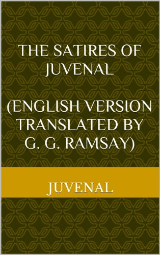 The Satires of Juvenal (English Version Translated by G. G. Ramsay) (English Edition)