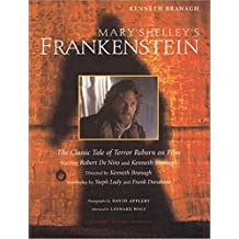 Mary Shelley's Frankenstein: A Classic Tale of Terror Reborn on Film (Newmarket Pictorial Moviebook)