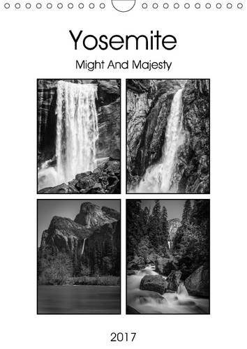 yosemite-might-and-majesty-2017-monthly-calendar-showing-mono-photos-from-yosemite-valley-calvendo-n