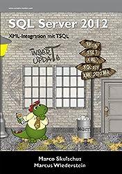 MS SQL Server 2012 (3) - XML-Integration mit T-SQL