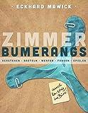 Zimmerbumerangs: verstehen, basteln, werfen, fangen, spielen