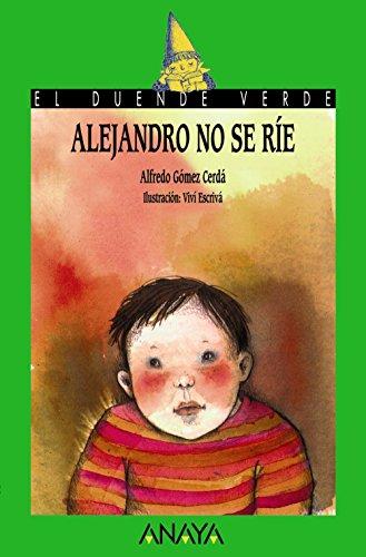 Alejandro no se ríe (Literatura Infantil (6-11 Años) - El Duende Verde)