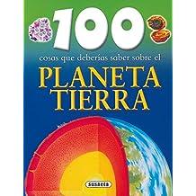 Planeta tierra (100 Cosas Que Deberías Saber)