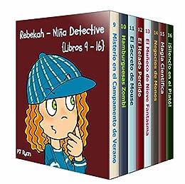Rebekah - Niña Detective Libros 9-16: Divertida Historias de Misterio para Niña Entre