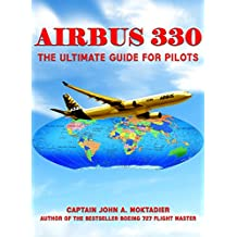 Airbus 330: The Ultimate Guide for Pilots (English Edition)