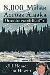 By Jill Lynn Homer 8,000 Miles Across Alaska: A Runner's Journeys on the Iditarod Trail [Paperback]