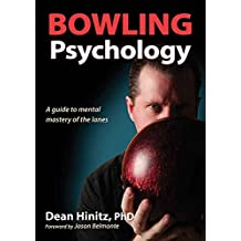 Bowling Psychology: A Guide to Mental Mastery of the Lanes (English Edition)