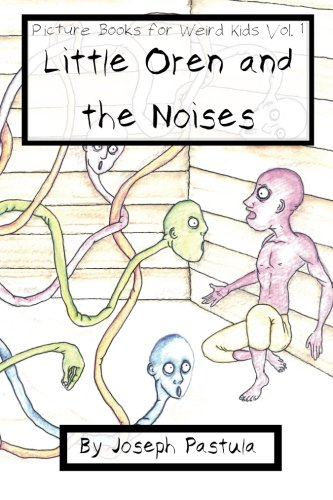 Little Oren and the Noises: Picture Books for Weird Kids, Vol. 1: Volume 1
