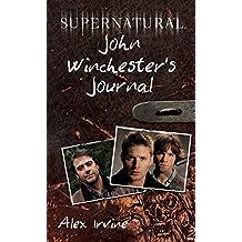 Supernatural: John Winchester's Journal by Alex Irvine (2009-02-03)