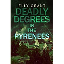 Deadly Degrees in the Pyrenees (Death in the Pyrenees Book 5)