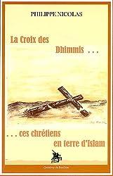 La Croix des dhimmis... ces chrétiens en terre d'Islam