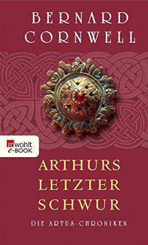 Arthurs letzter Schwur (Die Artus-Chroniken 3)