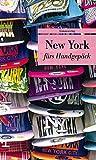 New York fürs Handgepäck: Geschichten und Berichte- Ein Kulturkompass. Herausgegeben von Patrick Sielemann. Herausgegeben von Patrick Sielemann. Bücher fürs Handgepäck (Unionsverlag Taschenbücher)