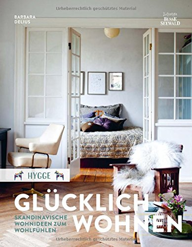Hygge - Glücklich Wohnen. Skandinavische Wohnideen zum Wohlfühlen (Design-häuser)