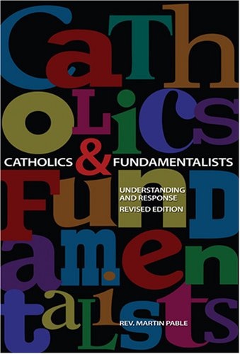 Catholics and Fundamentalists: Understanding the Difference (Basic Catholicism) por Martin W. Pable